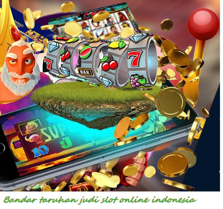 Bandar taruhan judi slot online indonesia